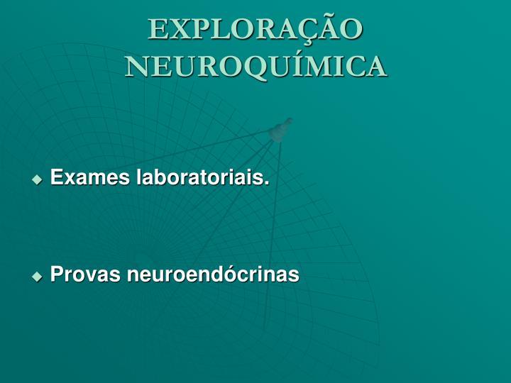 EXPLORAÇÃO NEUROQUÍMICA