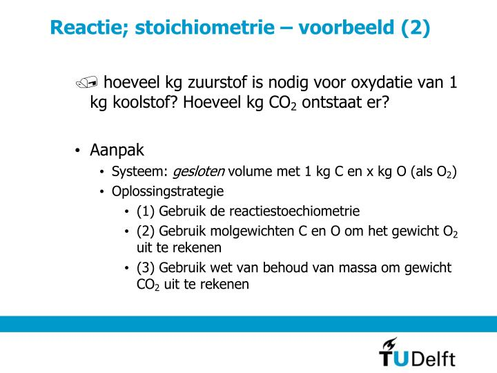 Reactie; stoichiometrie – voorbeeld (2)