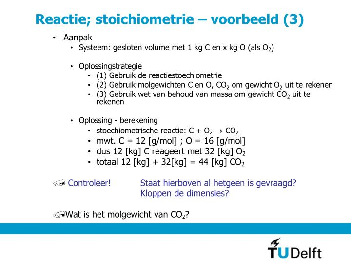Reactie; stoichiometrie – voorbeeld (3)