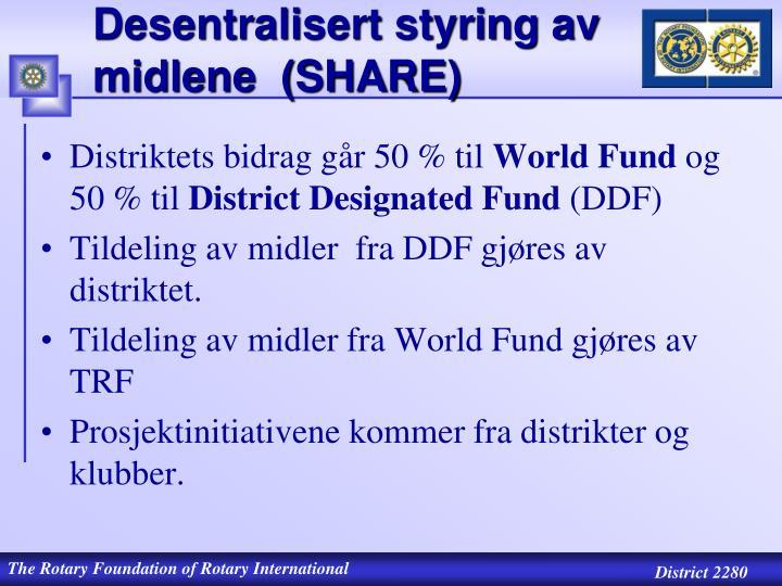 Desentralisert styring av midlene  (SHARE)