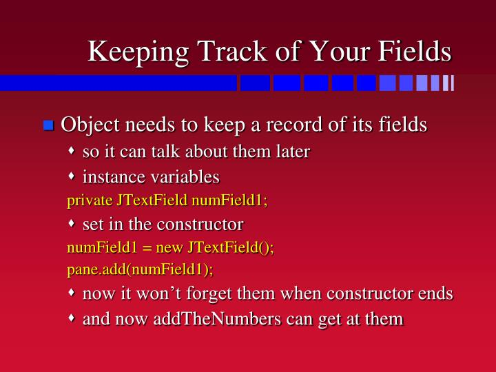 Keeping Track of Your Fields