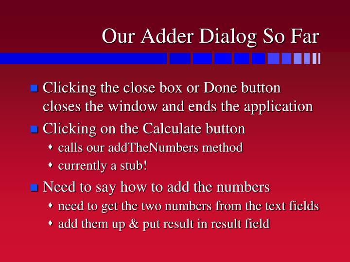 Our Adder Dialog So Far