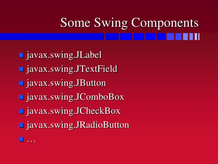 Some Swing Components