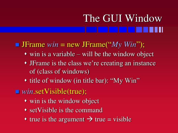 The GUI Window