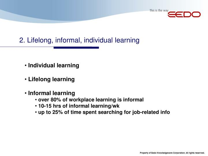 2. Lifelong, informal, individual learning
