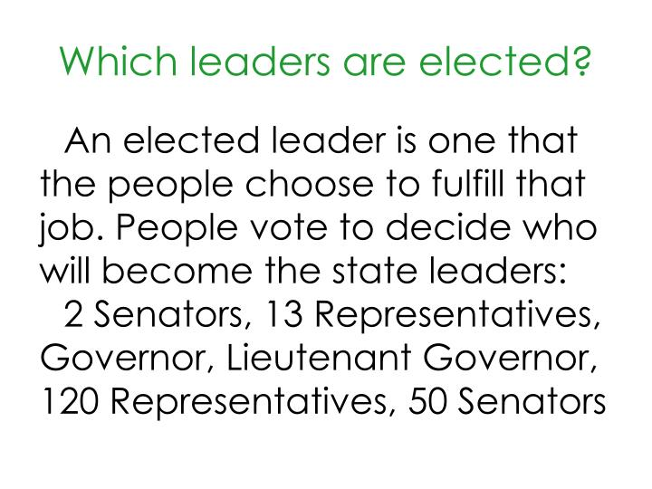 Which leaders are elected?