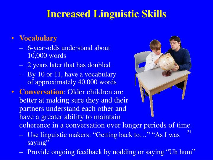 Increased Linguistic Skills