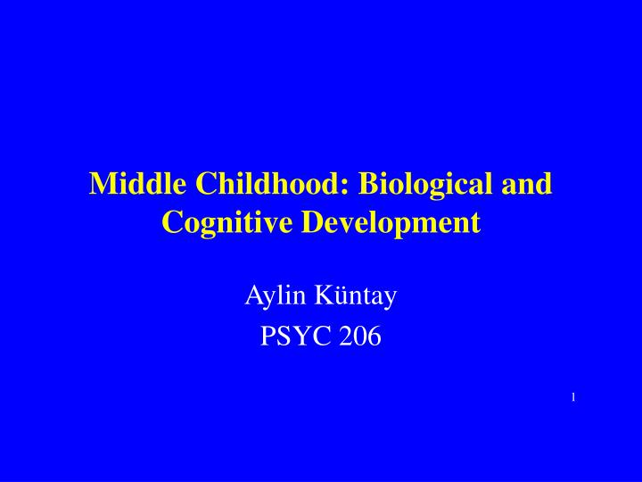 Middle childhood biological and cognitive development
