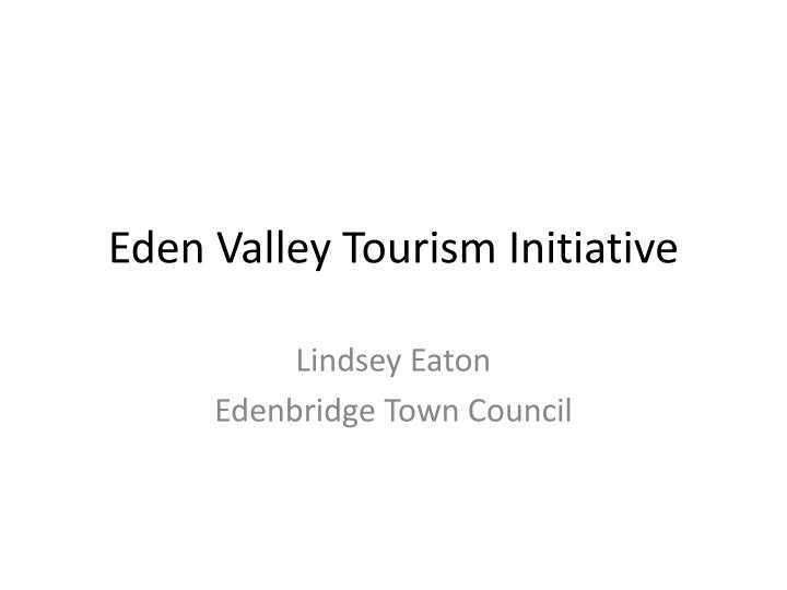 Eden valley tourism initiative