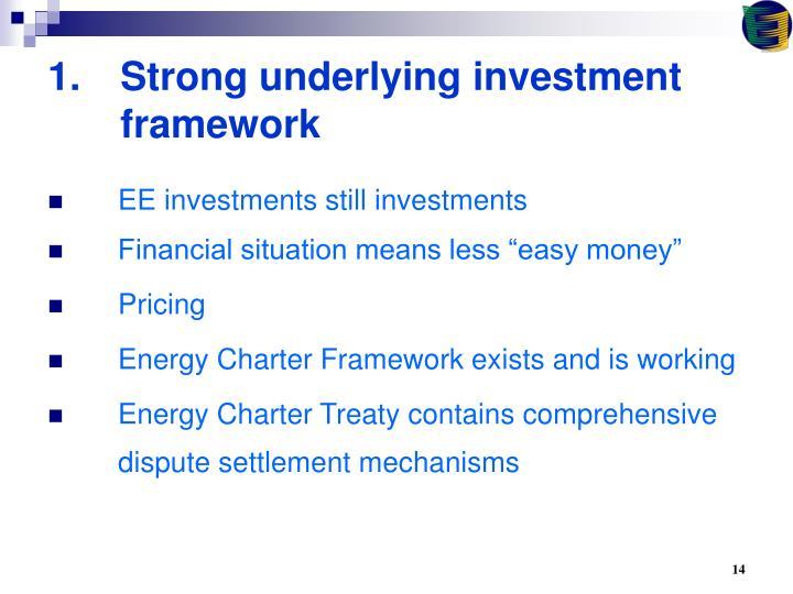 Strong underlying investment framework