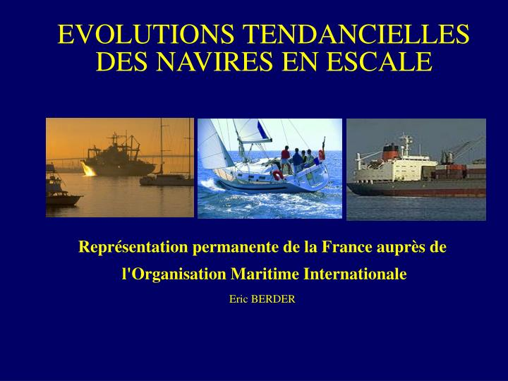 EVOLUTIONS TENDANCIELLES DES NAVIRES EN ESCALE
