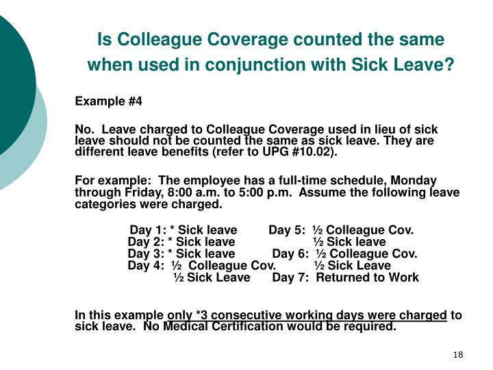 Is Colleague Coverage counted the same when used in conjunction with Sick Leave?