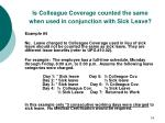 is colleague coverage counted the same when used in conjunction with sick leave