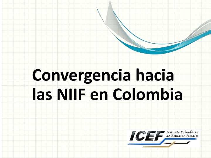 Convergencia hacia las NIIF en Colombia
