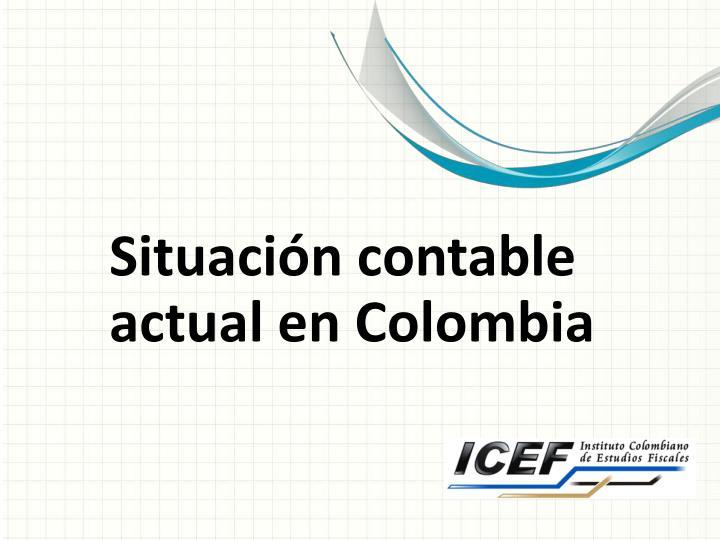 Situación contable actual en Colombia