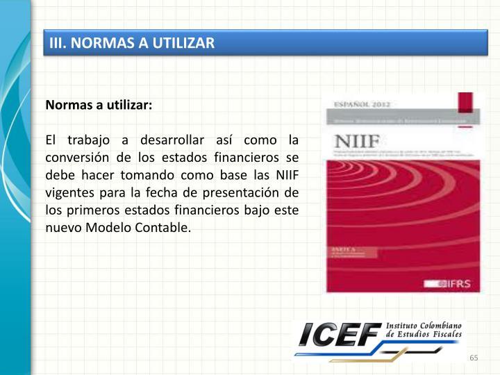 III. NORMAS A UTILIZAR