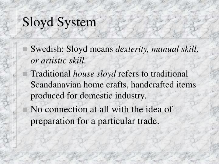 Sloyd System