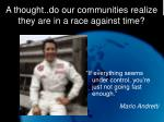 a thought do our communities realize they are in a race against time