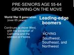pre seniors age 55 64 growing on the move