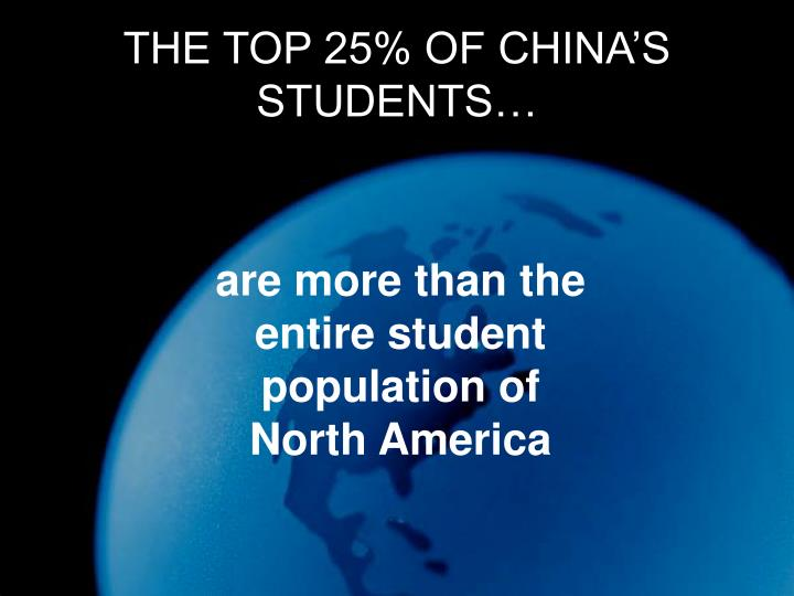 THE TOP 25% OF CHINA'S STUDENTS…