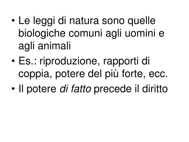 Le leggi di natura sono quelle biologiche comuni agli uomini e agli animali