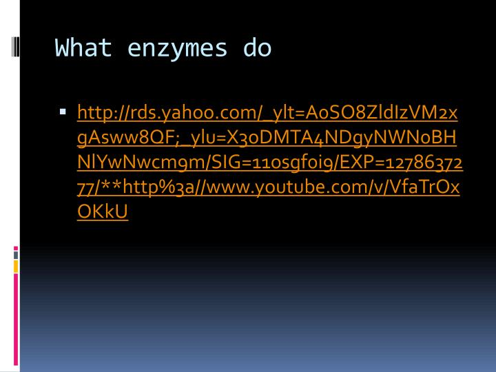 What enzymes do