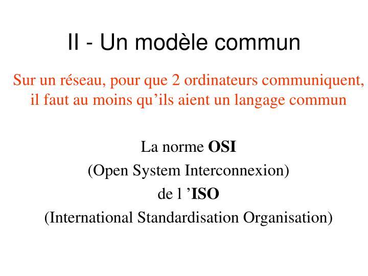 II - Un modèle commun