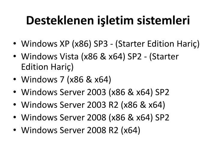 Desteklenen işletim sistemleri