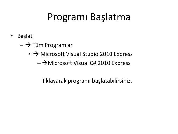 Programı Başlatma