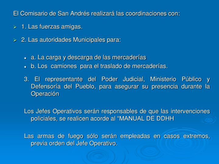 El Comisario de San Andrés realizará las coordinaciones con: