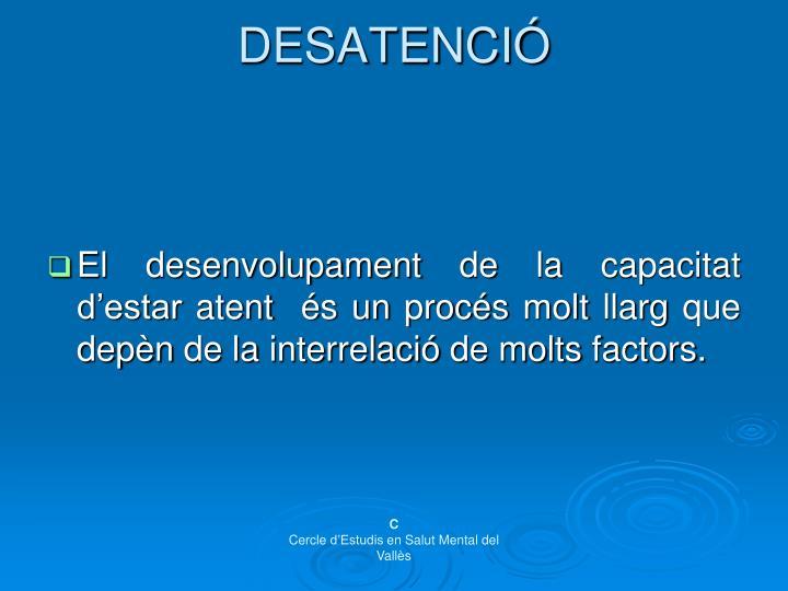 DESATENCIÓ