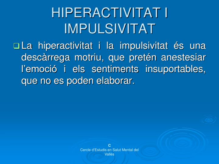 HIPERACTIVITAT I IMPULSIVITAT