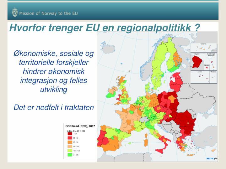 Hvorfor trenger EU en regionalpolitikk ?