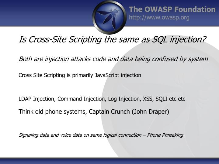 Is Cross-Site Scripting the same as SQL injection?