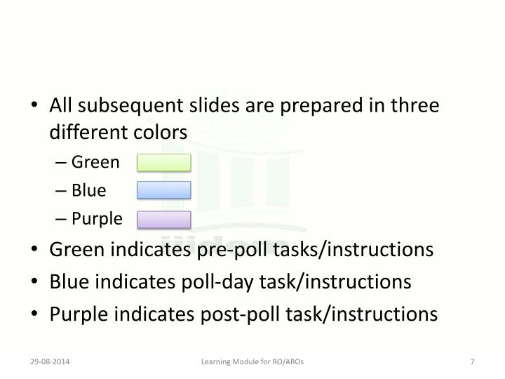All subsequent slides are prepared in three different colors