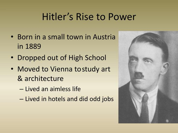 the life and rise to power of adolf hitler fuhrer of the nazi germany Causes and consequences of hitler becoming fuhrer essay  causes and consequences of hitler becoming fuhrer  why was hitler able to rise to power in germany.
