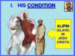 his condition