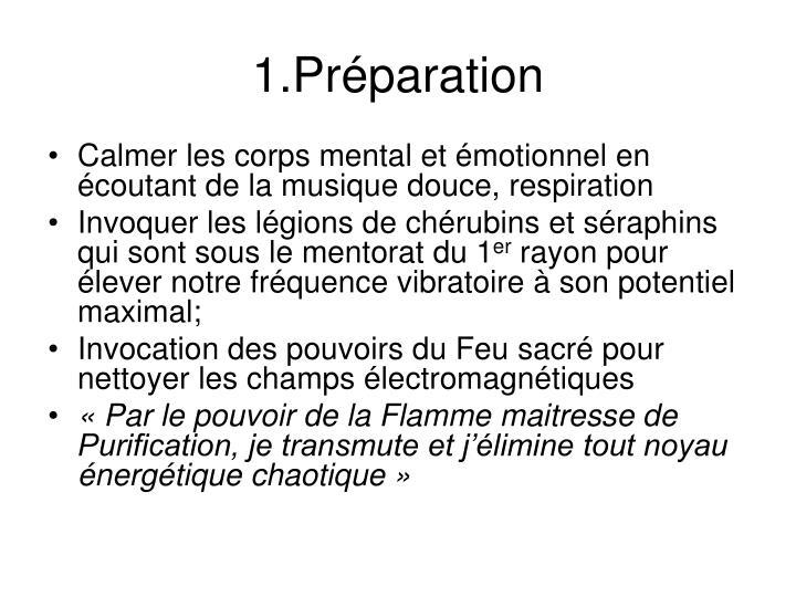 1.Préparation