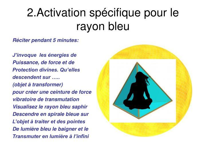 2.Activation spécifique pour le rayon bleu