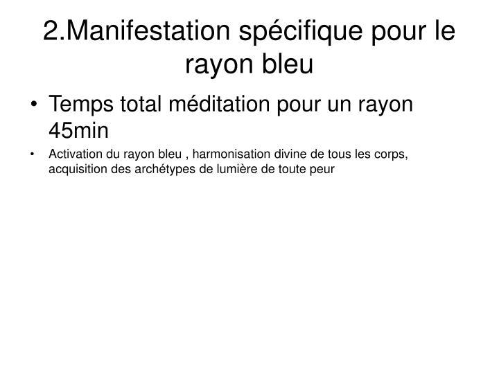 2.Manifestation spécifique pour le rayon bleu
