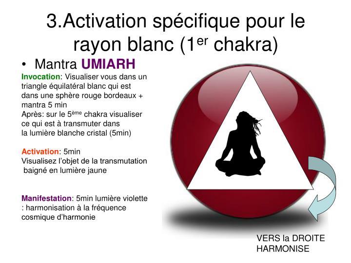3.Activation spécifique pour le rayon blanc (1