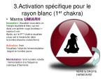 3 activation sp cifique pour le rayon blanc 1 er chakra