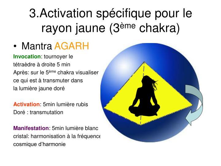3.Activation spécifique pour le rayon jaune (3