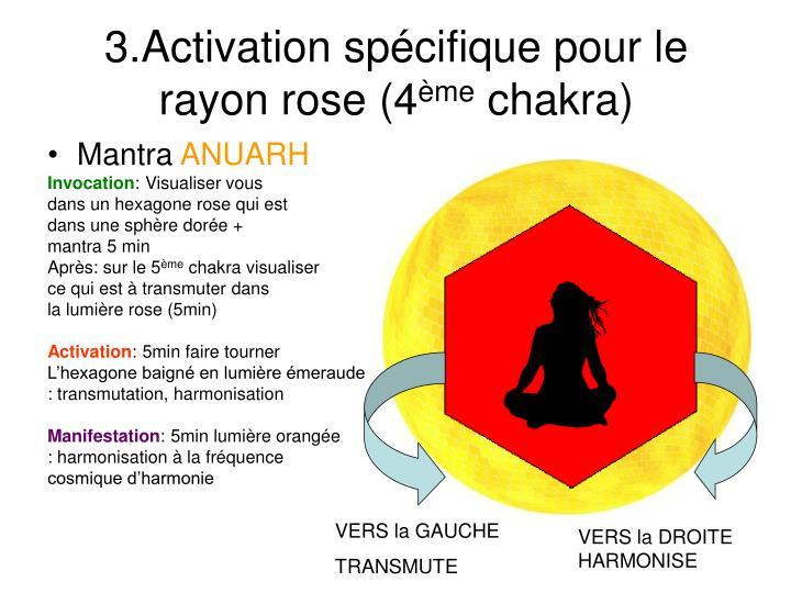 3.Activation spécifique pour le rayon rose (4