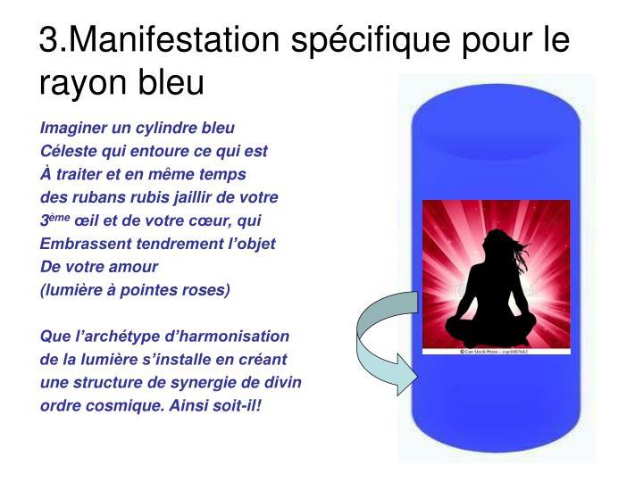 3.Manifestation spécifique pour le rayon bleu