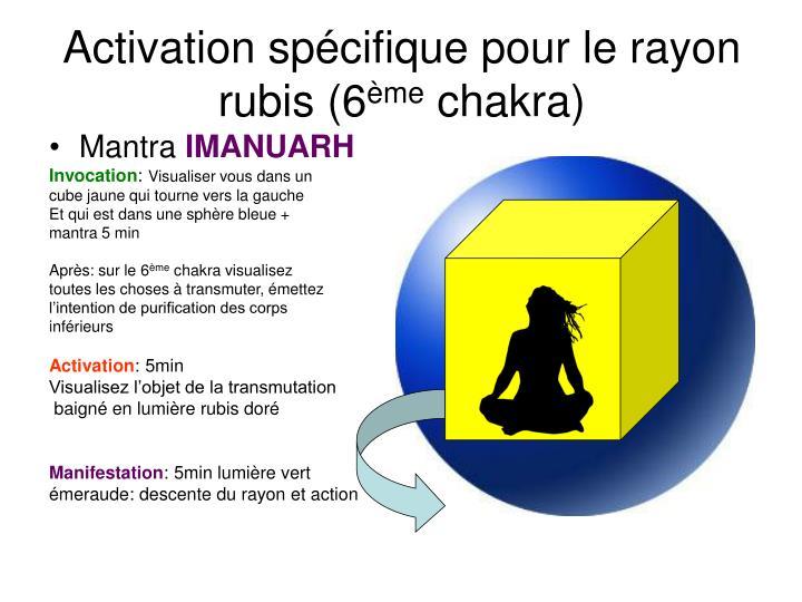 Activation spécifique pour le rayon rubis (6
