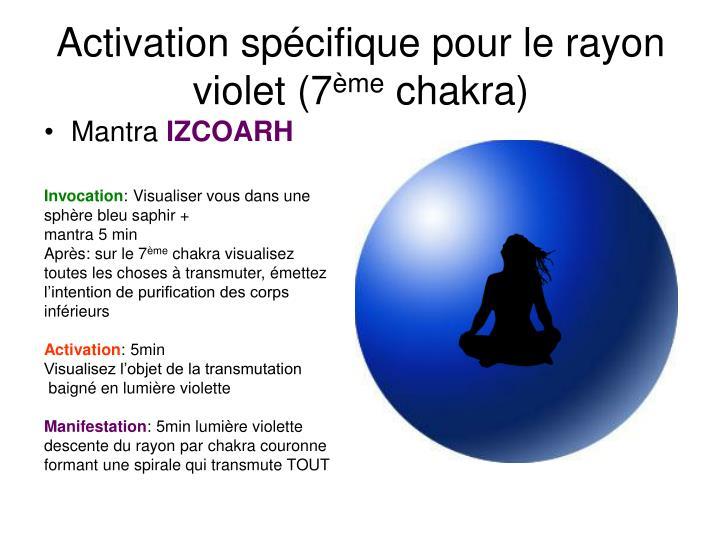 Activation spécifique pour le rayon violet (7