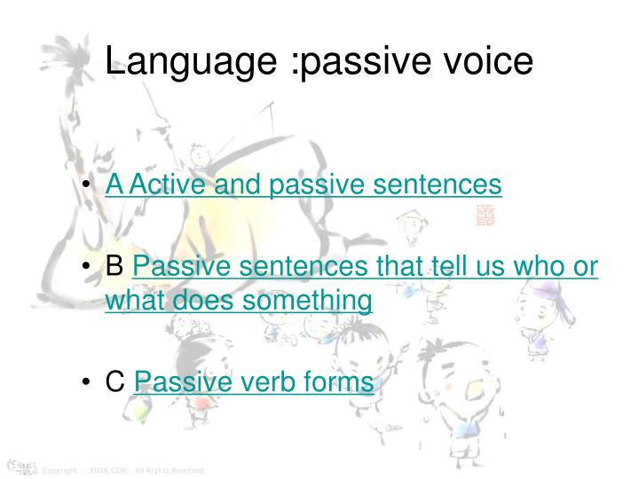 Language :passive voice