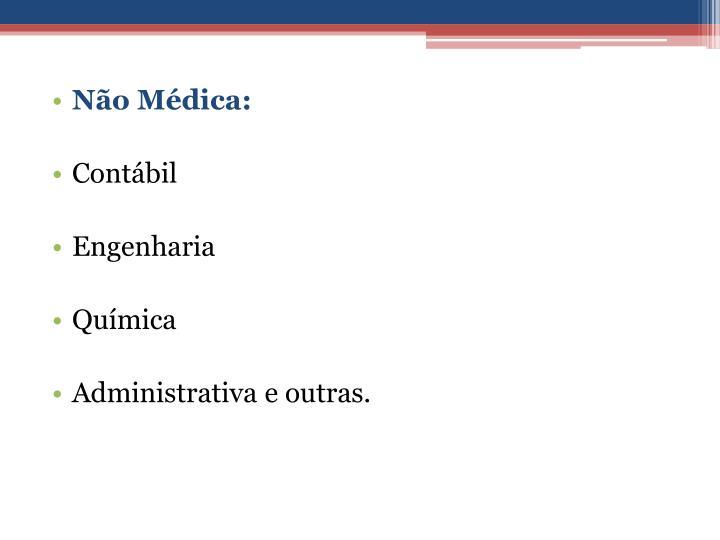 Não Médica: