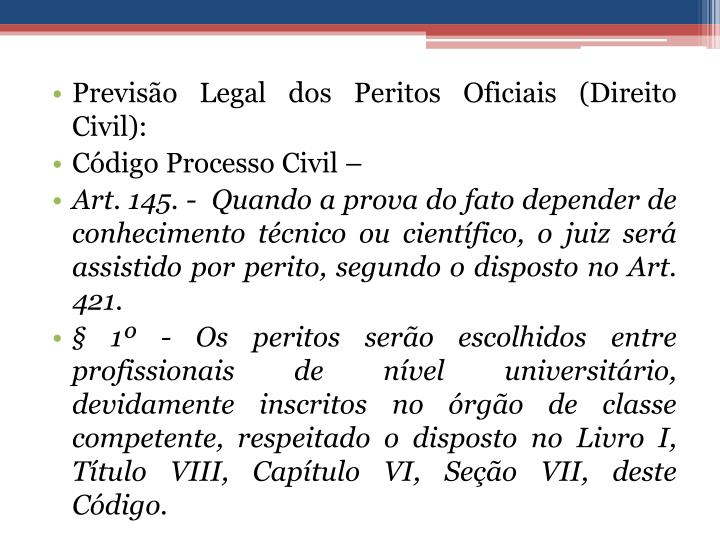 Previsão Legal dos Peritos Oficiais (Direito Civil):